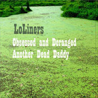 Loliners Single - Obssessed and Deranged cw Another Dead Daddy