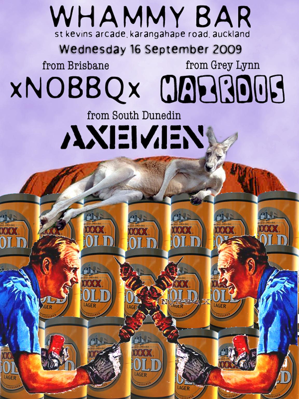 Axemen, Hairdos, xNOBBQx - 16 September 2009, Whammy Bar, Auckland